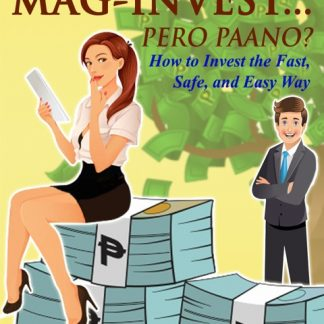 Gusto Kong Mag-Invest . . . Pero Paano? - By Roselle P. Reig